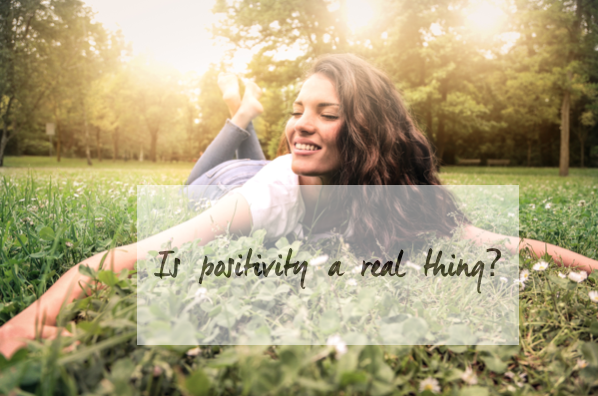 Is Positivity a Real Thing?
