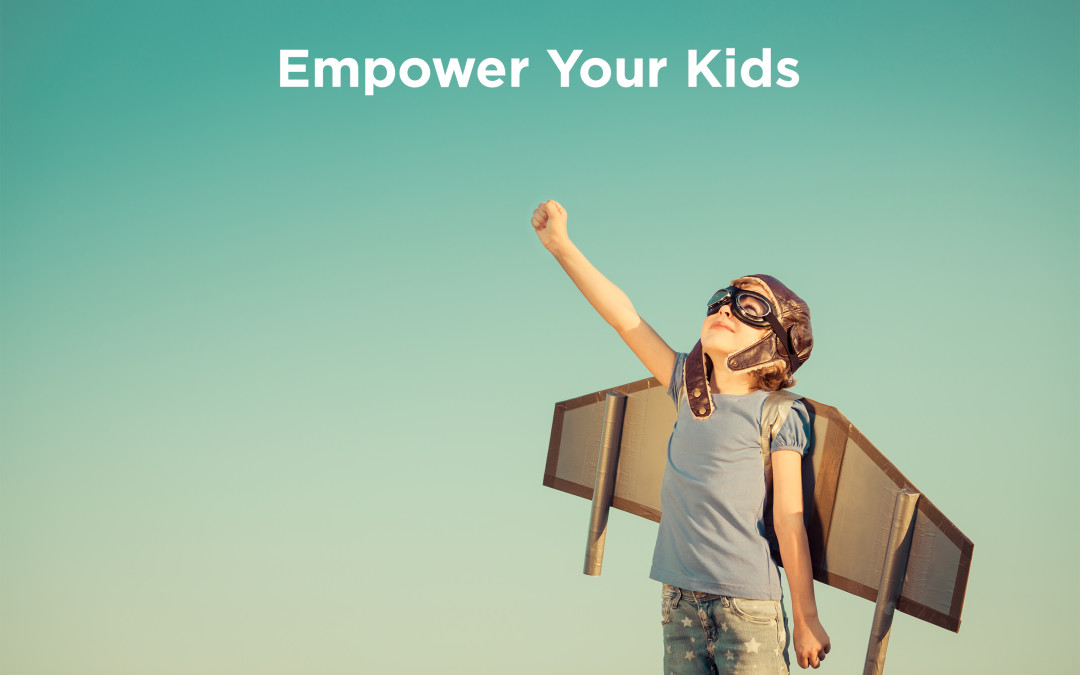 Empower Your Kids